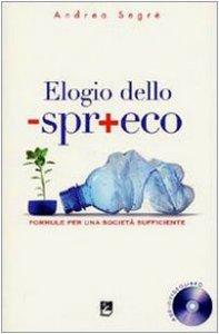Copertina di 'Elogio dello -spr+eco. Formule per una società sufficiente'