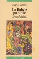 La Babele possibile - Ulderico Bernardi