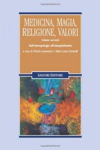 Copertina di 'Medicina, magia, religione, valori [vol_2] / Dall'Antropologia all'Etnopsichiatria'