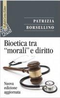 Bioetica tra «morali» e diritto - Patrizia Borsellino