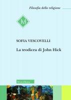 La teodicea di John Hick - Vescovelli Sofia