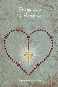 Copertina di 'Prego con il Rosario'