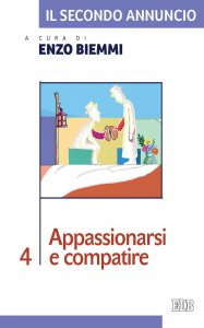 Copertina di 'Il Secondo annuncio 4. Appassionarsi e compatire'