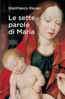 Le sette parole di Maria - Gianfranco Ravasi