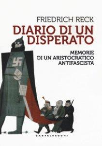 Copertina di 'Diario di un disperato. Memorie di un aristocratico antifascista'