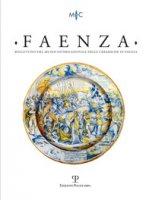 Faenza. Bollettino del museo internazionale delle ceramiche in Faenza (2020)