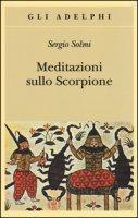 Meditazioni sullo Scorpione e altre prose - Solmi Sergio