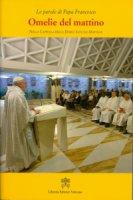 Omelie del mattino. Volume 6 - Francesco (Jorge Mario Bergoglio)