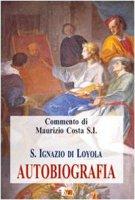 Autobiografia - Ignazio di Loyola