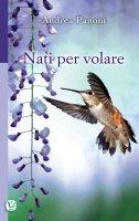 Nati per volare - Andrea Panont