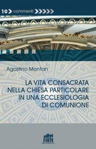 Copertina di 'La vita consacrata nella Chiesa particolare in una ecclesiologia di comunione'