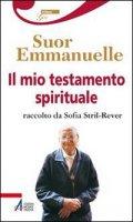 Il mio testamento spirituale - Suor Emmanuelle