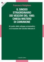 Sinodo straordinario dei vescovi del 1985: chiesa mistero di comunione - Francesco Rutigliano