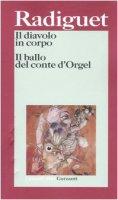 Il diavolo in corpo. Il ballo del conte d'Orgel - Radiguet Raymond