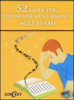 52 modi per... prepararsi mentalmente agli esami. 52 carte
