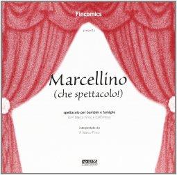 Copertina di 'Marcellino (che spettacolo!). Spettacolo per bambini e famiglie.'