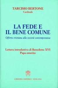 Copertina di 'La fede e il bene comune'