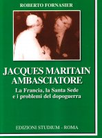 Jacques Maritain ambasciatore - Fornasier Roberto