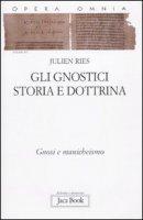 Gli gnostici: storia e dottrina - Ries Julien