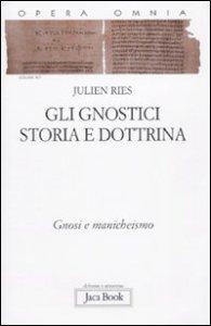 Copertina di 'Gli gnostici: storia e dottrina'