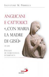 Copertina di 'Anglicani e cattolici «... con Maria la madre di Gesù» (AT I, 14). Saggio di mariologia ecumenica'