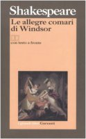 Le allegre comari di Windsor. Testo inglese a fronte - Shakespeare William