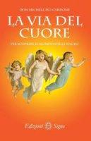 La via del cuore per scoprire il mondo degli angeli - don Michele Pio Cardone