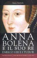 Anna Bolena e il suo re - Mario Dal Bello