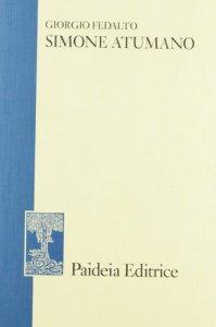 Copertina di 'Simone Atumano. Monaco di Studio, arcivescovo latino di Tebe. Secolo XIV'