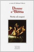 Donne e Bibbia. Storia ed esegesi