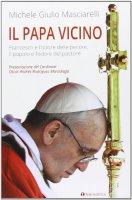 Il Papa vicino - Masciarelli Michele Giulio