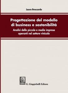 Copertina di 'Progettazione del modello di business e sostenibilita': analisi delle piccole e medie imprese operanti nel settore vinicolo'