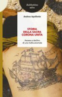 Storia della Sacra Corona Unita - Andrea Apollonio
