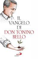 Il Vangelo di don Tonino Bello - Bello Antonio