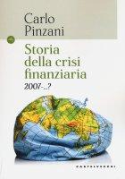 Storia della crisi finanziaria 2007-? - Carlo Pinzani
