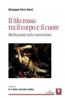 Il filo rosso tra il corpo e il cuore - Giuseppe Ferro Garel