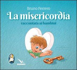 Copertina di 'La misericordia raccontata ai bambini'