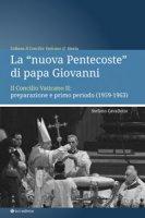 """La """"nuova Pentecoste"""" di papa Giovanni - Cavallotto Stefano"""