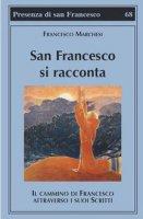 San Francesco si racconta - Francesco Marchesi