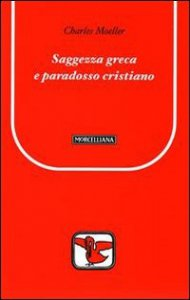 Copertina di 'Saggezza greca e paradosso cristiano'