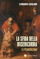 La sfida della misericordia - Leonardo Catalano