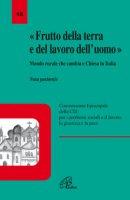 «Frutto della terra e del lavoro dell'uomo». Mondo rurale che cambia e Chiesa in Italia. Nota pastorale - COMMISSIONE EP. CEI PER PROBLEMI SOCIALI, LAVORO, GIUSTIZIA