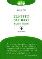Ernesto Balducci. L'uomo inedito - Cosimo Posi