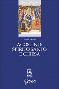 Copertina di 'Agostino: Spirito Santo e Chiesa'