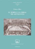 Il tempo e la Chiesa nel '700 - Enrico Bini