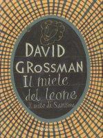 Il miele del leone. Il mito di Sansone - David Grossman