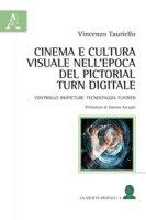 Cinema e cultura visuale nell'epoca del pictorial turn digitale. Controllo biopicture tecnostalgia flatbed - Tauriello Vincenzo