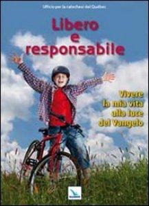 Copertina di 'Libero e responsabile'