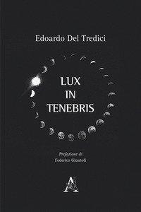 Copertina di 'Lux in tenebris'