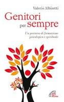 Genitori per sempre - Albisetti Valerio